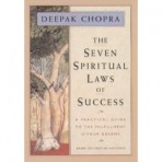 Deepak Chopra: The Seven Spiritual Laws of Success
