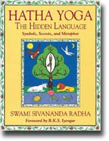 Swami Sivananda Radha: Hatha Yoga: The Hidden Language