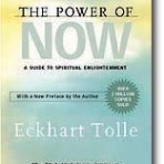 Eckhart Tolle: The Power of Now, A Guide to Spiritual Enlightenment