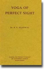 R. S. Agarwal: Yoga of Perfect Sight