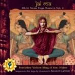 Jai Ma: White Swan Yoga Masters Vol. 2