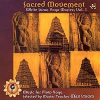 Sacred Movement: White Swan Yoga Masters Vol. 1