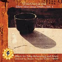 Shavasana: White Swan Yoga Masters Vol. 3
